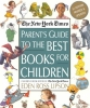 Lipson, Eden Ross,The New York Times Parent`s Guide to the Best Books for Children