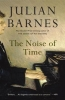 Barnes, Julian,The Noise of Time
