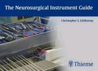 Eddleman, Christopher S.,The Neurosurgical Instrument Guide
