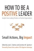 Dutton, Jane E.,How to Be a Positive Leader
