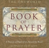 The Oneworld Book of Prayer,A Treasury of Prayers from Around the World