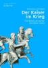 Griebel, Johannes,Der Kaiser im Krieg