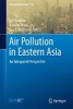 ,Air Pollution in Eastern Asia: An Integrated Perspective