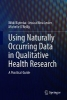 Nikki Kiyimba,   Jessica Nina Lester,   Michelle O`Reilly,Using Naturally Occurring Data in Qualitative Health Research