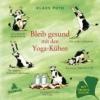 Puth, Klaus,Bleib gesund mit den Yoga-Kühen