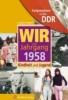 Friederici, Angelika,Aufgewachsen in der DDR - WIR vom Jahrgang 1958 - Kindheit und Jugend