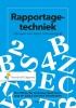 Rien  Elling, Bas  Andeweg, Sjaak  Baars, Jaap de Jong, Christine  Swankhuisen,Rapportagetechniek