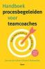 <b>Jaco van der Schoor, Daan V.  Rookmaaker</b>,Handboek procesbegeleiden voor teamcoaches