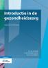 <b>M. van der Burgt, E. van Mechelen, M. te Lintel Hekkert</b>,Introductie in de gezondheidszorg