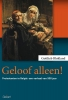 <b>Gottlieb  Blokland</b>,Geloof alleen!