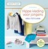 <b>Sylvie  Blondeau</b>,Creatief naaien - Hippe kleding voor jongens van 4 tot 8 jaar