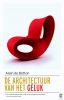 <b>Alain de Botton</b>,De architectuur van het geluk