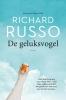 Richard  Russo,De geluksvogel
