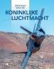 <b>Rogier  Koedijk, Jan  Janssen</b>,Kroniek van de Koninklijke Luchtmacht