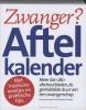 <b>Veerle Busschaert, Marleen Finoulst</b>,Zwangerschapskalender / Aftelkalender