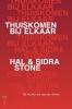 Hal Stone, SidraStone,Thuiskomen bij elkaar
