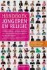 Handboek jongeren en religie,katholieke, protestantse en islamitische jongeren in Nederland