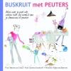 <b>Nina  Veeneman-Dietz, Noor  Schutte-Kerckhoff, Marieke  Wigmans-Bremers</b>,Buskruit met peuters
