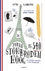 Peter  Slabbynck ,De Eiffeltoren is 540 stokbroden hoog en andere weetjes over Frankrijk