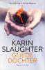 Karin  Slaughter ,Goede dochter