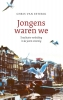 Chris van Esterik ,Jongens waren we