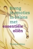 <b>Thorsten  Weiss</b>,Breng je emoties in balans met essenti�le oli�n