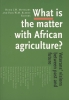 ,<b>What is the matter with African agriculture </b>