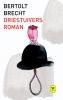 Bertolt  Brecht ,Driestuiversroman