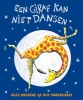 <b>Giles  Andreae</b>,Een giraf kan niet dansen