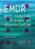 <b>Anabel  Gonzalez, Dolores  Mosquera</b>,EMDR bij complex trauma en dissociatie
