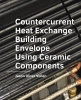 Jason Oliver  Vollen ,Countercurrent Heat Exchange Building Envelope Using Ceramic Components
