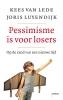 <b>Joris  Luyendijk, Kees van Lede</b>,Pessimisme is voor losers