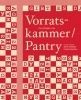 Wapke  Feenstra, Antje  Schiffers, Kathrin  Bohm, Thomas  Sprenger,Vorratskammer / Pantry