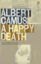 Camus, Albert Happy Death