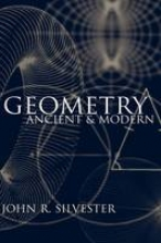 John R. (King`s College London) Silvester Geometry Ancient and Modern
