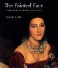 Garb, Tamar The Painted Face - Portraits of Women in France 1814-1914