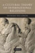 Lebow, Richard Ned Cultural Theory of International Relations