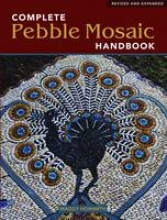 Howarth, Maggy The Complete Pebble Mosaic Handbook