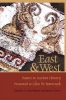East & West,Papers in Ancient History Presented to Glen W. Bowersock