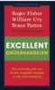 <b>Roger Fisher, WilliamUry, Bruce Patton</b>,Excellent onderhandelen