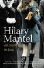 Mantel, Hilary Experiment in Love