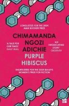 Chimamanda,Ngozi Adichie Purple Hibiscus