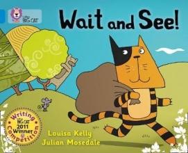 Louisa Kelly,   Julian Mosedale Wait and See!