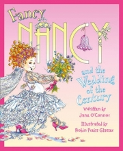 OConnor, Jane Fancy Nancy and the Wedding of the Century