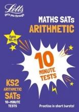 Letts KS2 KS2 Maths Arithmetic SATs 10-Minute Tests