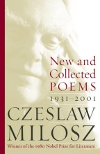 Milosz, Czeslaw New and Collected Poems 1931-2001