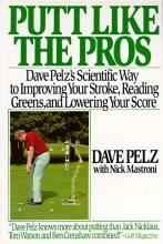 Pelz, Dave Putt Like the Pros