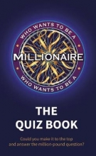 Who Wants to be a Millionaire - The Quiz Book