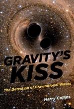 Harry (Professor, Cardiff University) Collins Gravity`s Kiss
