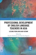 Kayoko (University of Queensland, Australia) Hashimoto,   Van-Trao (Hanoi University, Vietnam) Nguyen Professional Development of English Language Teachers in Asia